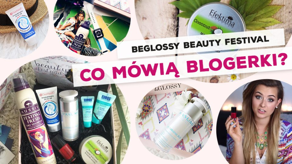 beGLOSSY BEAUTY FESTIVAL – Co mówią blogerki?