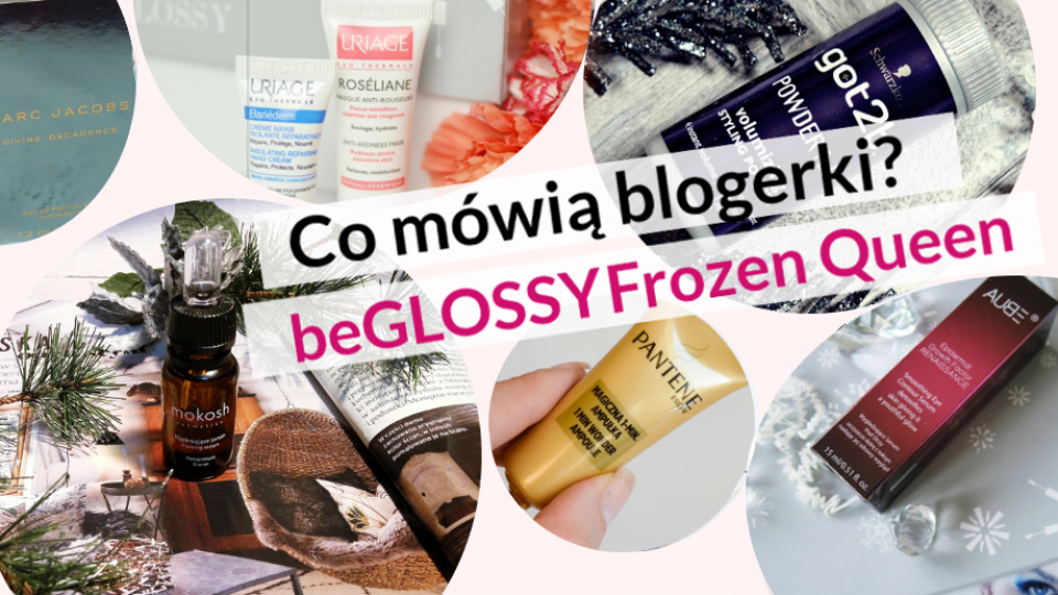 beGLOSSY Frozen Queen – Co mówią blogerki?