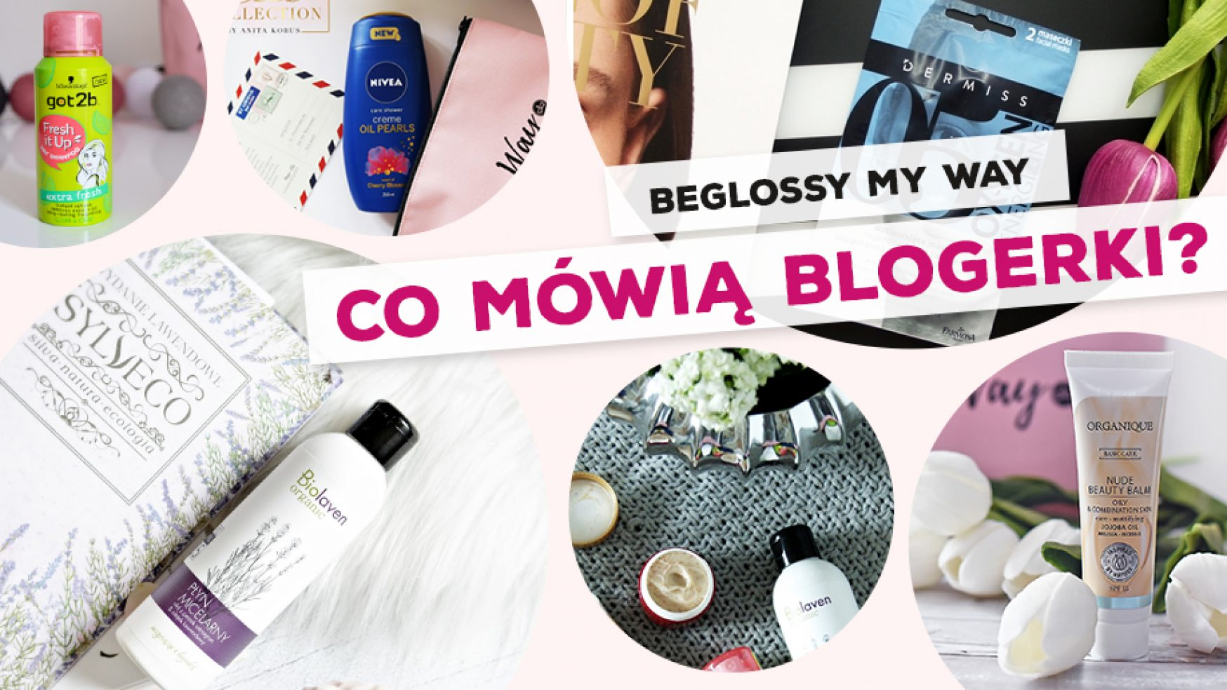 beGLOSSY My Way – Co mówią blogerki?