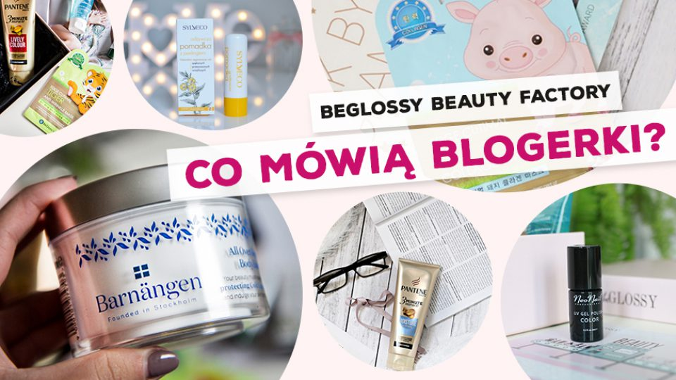 beGLOSSY Beauty Factory – Co mówią blogerki?