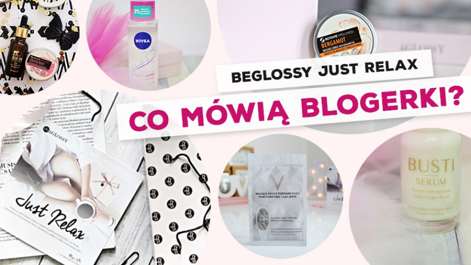 beGLOSSY Just Relax – Co mówią blogerki?