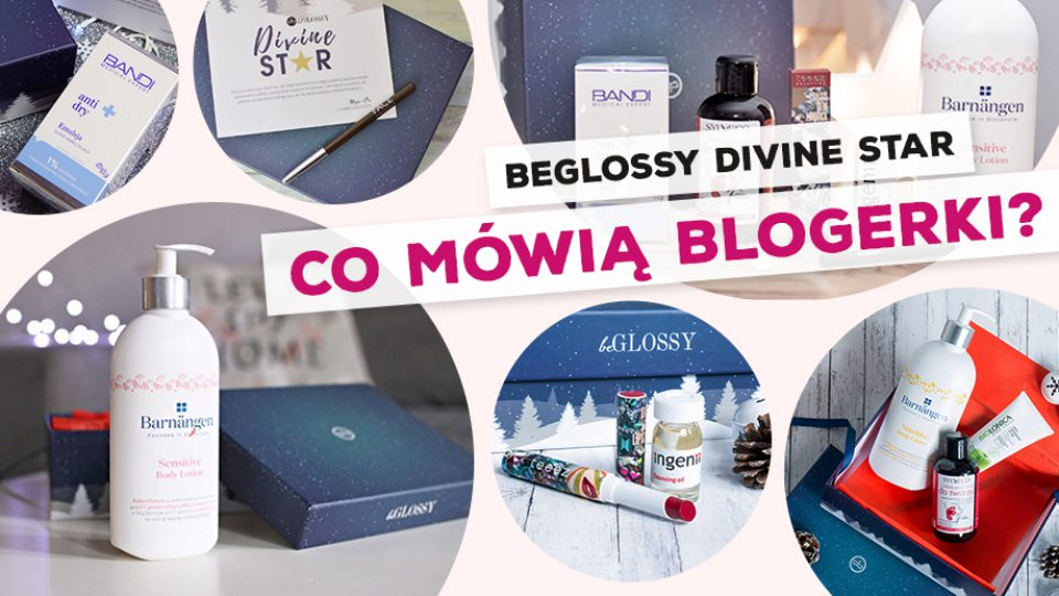 beGLOSSY Divine Star – Co mówią blogerki?