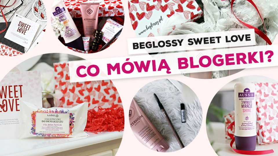 beGLOSSY Sweet Love – Co mówią blogerki?