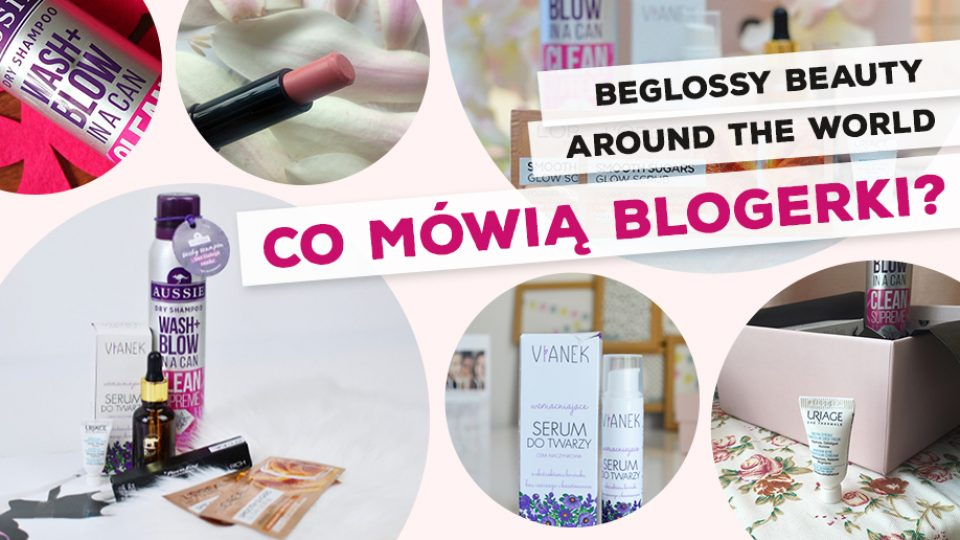 beGLOSSY Beauty Around The World – Co mówią blogerki?