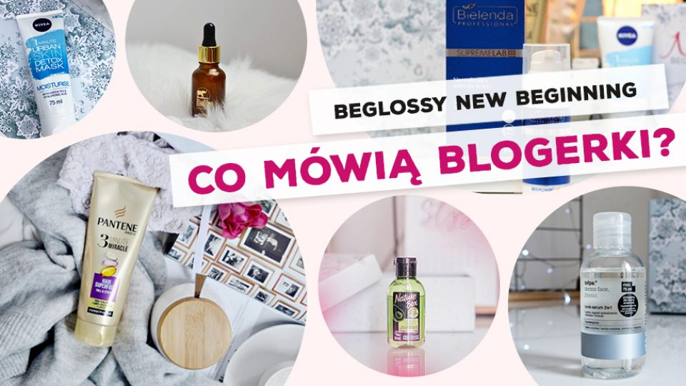 BeGlossy New Beginning – Co mówią blogerki?