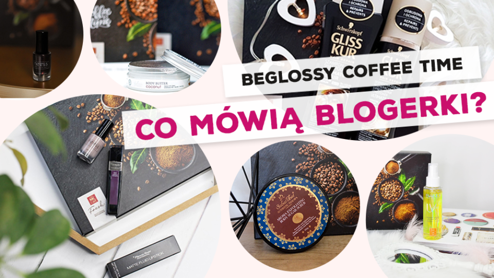 "BeGlossy ""Coffee Time"" – Co mówią blogerki?"