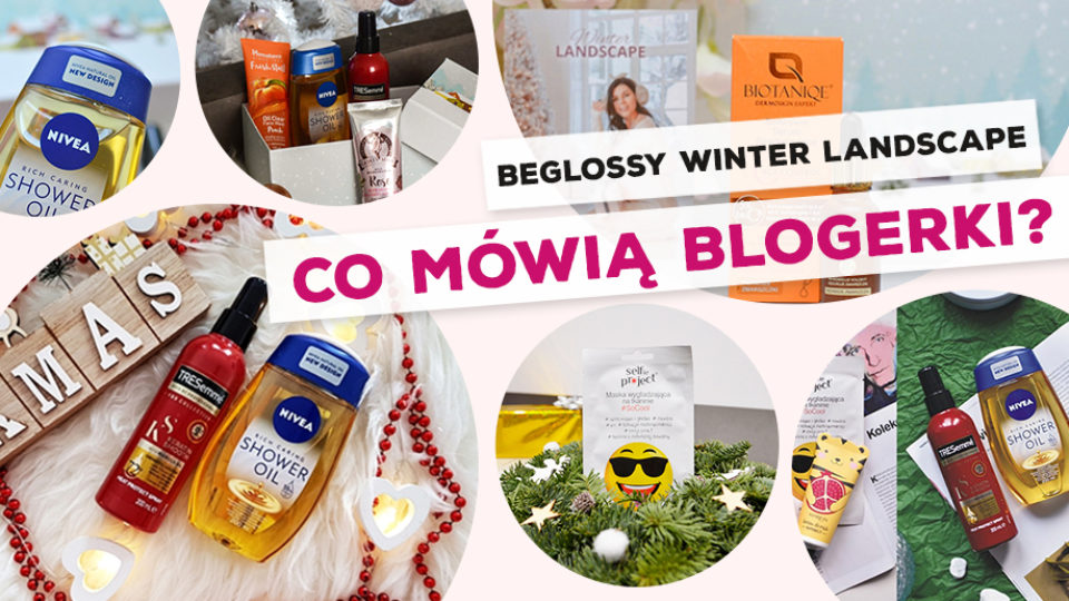 "BeGlossy ""Winter Landscape"" – Co mówią blogerki?"