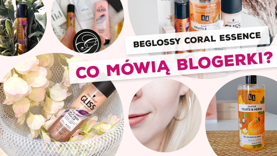 "BeGlossy ""Coral Essence"" – Co mówią blogerki?"