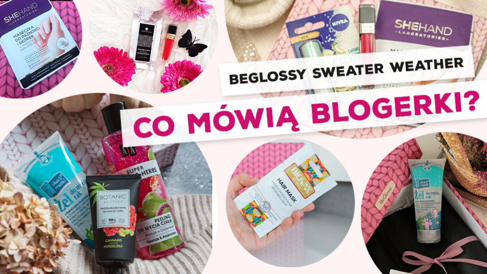 "BeGlossy ""Sweater Weather"" – Co mówią blogerki?"