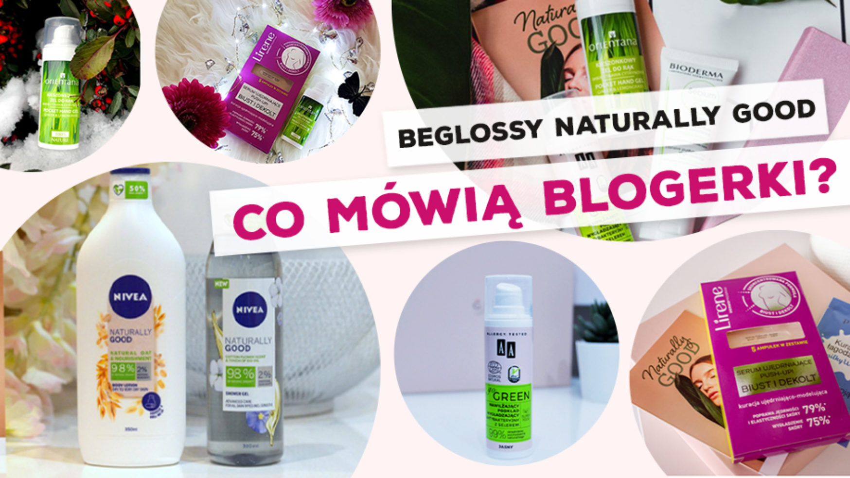 "BeGlossy ""Naturally Good"" – Co mowią blogerki?"